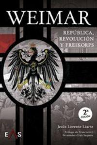 WEIMAR - REPUBLICA, REVOLUCION Y FREIKORPS