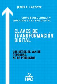 CLAVES DE TRANSFORMACION DIGITAL - COMO EVOLUCIONAR Y ADAPTARSE A LA ERA DIGITAL