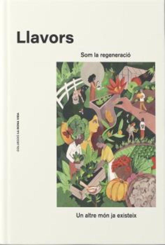LLAVORS - SOM LA REGENERACIO UN ALTRE MON JA EXISTEIX
