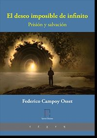 EL DESEO IMPOSIBLE DE INFINITO - PRISION Y SALVACION