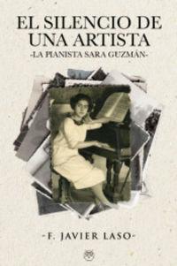 EL SILENCIO DE UNA ARTISTA - LA PIANISTA SARA GUZMAN