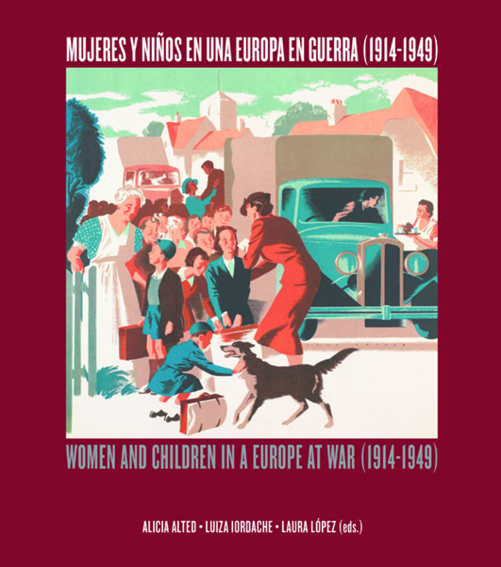 MUJERES Y NIÑOS EN UNA EUROPA EN GUERRA (1914-1949) - WOMEN AND CHILDREN IN A EUROPE AT WAR (1914-1949)