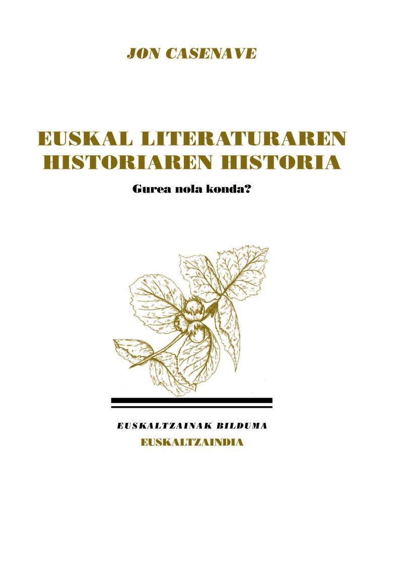 EUSKAL LITERATURAREN HISTORIAREN HISTORIA. GURE NOLA KONDA?
