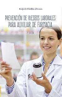 (2 Ed) Prevencion De Riesgos Laborales Para Auxiliar De Farmacia - Rafael Ceballos Atienza