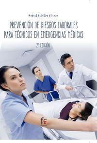 (2 Ed) Prevencion De Riesgos Laborales Para Tecnicos En Emergencias Medicas - Rafael Ceballos Atienza