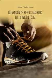 Prevencion De Riesgos Laborales En Educacion Fisica - Rafael Ceballos Atienza