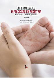(2 Ed) Enfernedades Infecciosas En Pediatria - Novedades En Bacterologia - Beatriz Garnica Martinez