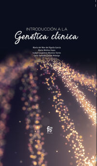 Introduccion A La Genetica Clinica - Maria Del Mar Del Aguila Garcia / Maria Molina Zayas / [ET AL. ]