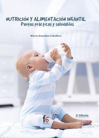 Nutricion Y Alimentacion Infantil - Pautas Practicas Y Saludables - Marta Gonzalez Mendez