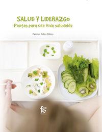 Salud Y Liderazgo - Pautas Para Una Vida Saludable - Camino Calvo Valera