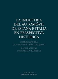 INDUSTRIA DEL AUTOMOVIL DE ESPAÑA E ITALIA EN PERSPECTIVA HISTORICA, LA