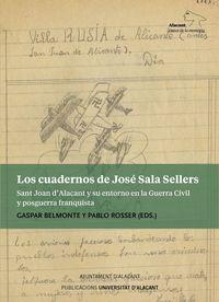 CUADERNOS DE JOSE SALA SELLERS, LOS - SANT JOAN D'ALACANT Y SU ENTORNO EN LA GUERRA CIVIL Y POSGUERRA FRANQUISTA