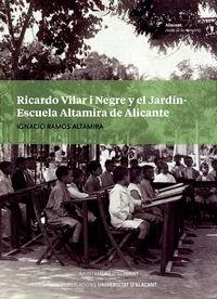 RICARDO VILAR I NEGRE Y EL JARDIN-ESCUELA ALTAMIRA DE ALICANTE