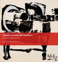 MUNDO Y FORMAS DEL FLAMENCO - LA MEMORIA QUE NOS UNE