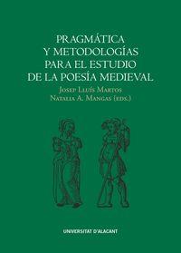 PRAGMATICA Y METODOLOGIAS PARA EL ESTUDIO DE LA POESIA MEDIEVAL