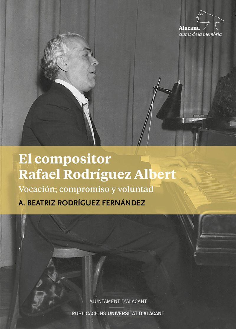 EL COMPOSITOR RAFAEL RODRIGUEZ ALBERT - VOCACION, COMPROMISO Y VOLUNTAD