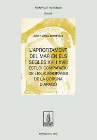 L'aprofitament Del Mar En Els Segles Xvi I Xvii - Judit Vidal Bonavila