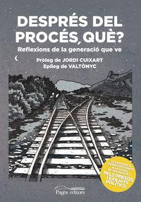 Despres Del Proces, Que? - Reflexions De La Generacio Que Ve - Aa. Vv.