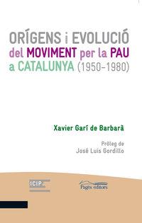 ORIGENS I EVOLUCIO DEL MOVIMENT PER LA PAU A CALALUNYA (1950-1980)
