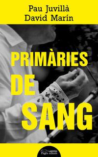 Primaries De Sang - Pau Juvilla Ballester / David Marin Rubio