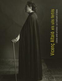 Vicenç Altaio, Els Ulls Fertils - Aa. Vv.