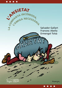 L'ANSIETAT - LA COMPANYA INCOMODA, L'AMIGA NECESSARIA