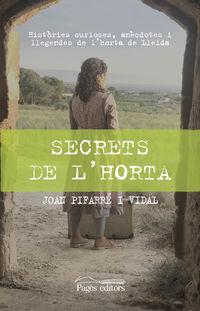 Secrets De L'horta - Histories Curioses, Anecdotes I Llegendes De L'horta De Lleida - Joan Pifarre Vidal