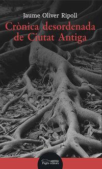 CRONICA DESORDENADA DE CIUTAT ANTIGA
