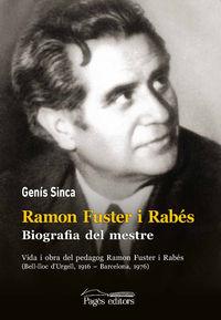 Ramon Fuster I Rabes. Biografia Del Mestre - Genis Sinca Algue