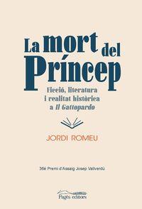 MORT DEL PRINCEP, LA - FICCIO, LITERATURA I REALITAT HISTORICA A IL GATTOPARDO