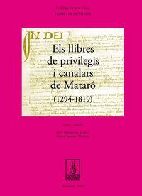 LLIBRES DE PRIVILEGIS I CANALARS DE MATARO (1294-1819) , ELS