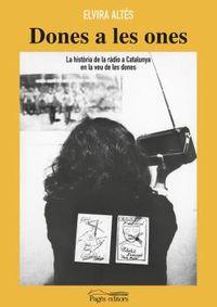 DONES A LES ONES - LA HISTORIA DE LA RADIO A CATALUNYA EN LA VEU DE LES DONES