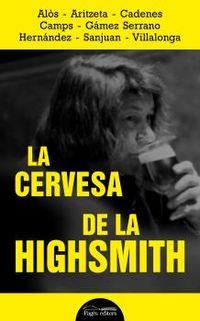 CERVESA DE LA HIGHSMITH, LA