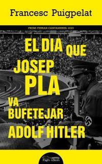 EL DIA QUE JOSEP PLA VA BUFETEJAR ADOLF HITLER (PREMI FERRAN CANYAMERES 2020)