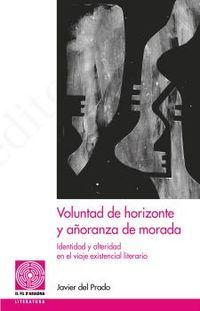 VOLUNTAD DE HORIZONTE Y AÑORANZA DE MORADA - IDENTIDAD Y ALTERIDAD EN EL VIAJE EXISTENCIAL LITERARIO