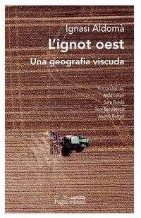 L'IGNOT OEST - UNA GEOGRAFIA VISCUDA