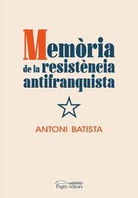 MEMORIA DE LA RESISTENCIA ANTIFRANQUISTA