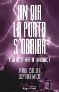 UN DIA LA PORTA S'OBRIRA - HISTORIES DE MISTERI I IMAGINACIO