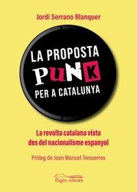 LA PROPOSTA PUNK PER A CATALUNYA - LA REVOLTA CATALANA VISTA DES DEL NACIONALISME ESPANYOL