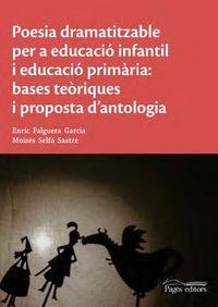 POESIA DRAMATITZABLE PER A EDUCACIO INFANTIL I EDUCACIO PRIMARIA - BASES TEORIQUES I PROPOSTA D'ANTOLOGIA