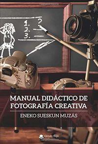 MANUAL DIDACTICO DE FOTOGRAFIA CREATIVA