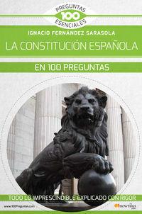 La constitucion española en 100 preguntas - Ignacio Fernandez Sarasola
