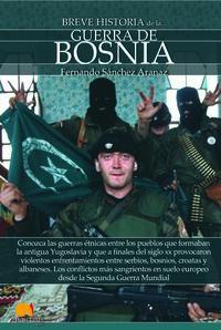 Breve Historia De La Guerra De Bosnia - Fernando Sanchez Aranaz