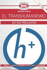 El transhumanismo en 100 preguntas - Manuel Sanles Olivares