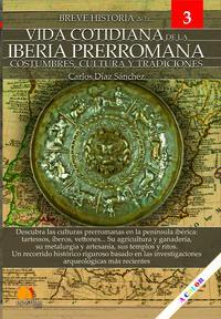 Breve Historia De La Vida Cotidiana De La Iberia Prerromana - Carlos Diaz Sanchez