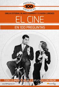 El cine en 100 preguntas - Emilia Esteban Guinea / Claudia Lorenzo Rubiera / Blanca Garrido Garcia