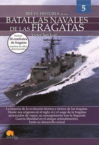 Breve Historia De Las Batallas Navales De Las Fragatas - Victor San Juan