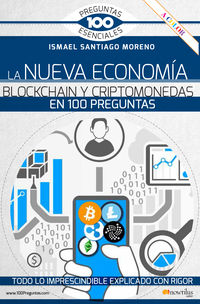 Nueva Economia Blockchain Criptomonedas En 100 Preguntas - Ismael Santiago Moreno