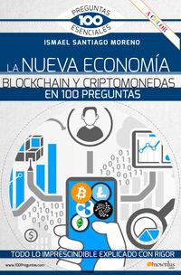 NUEVA ECONOMIA BLOCKCHAIN CRIPTOMONEDAS EN 100 PREGUNTAS