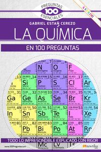 La quimica en 100 preguntas - Gabriel Estañ Cerezo